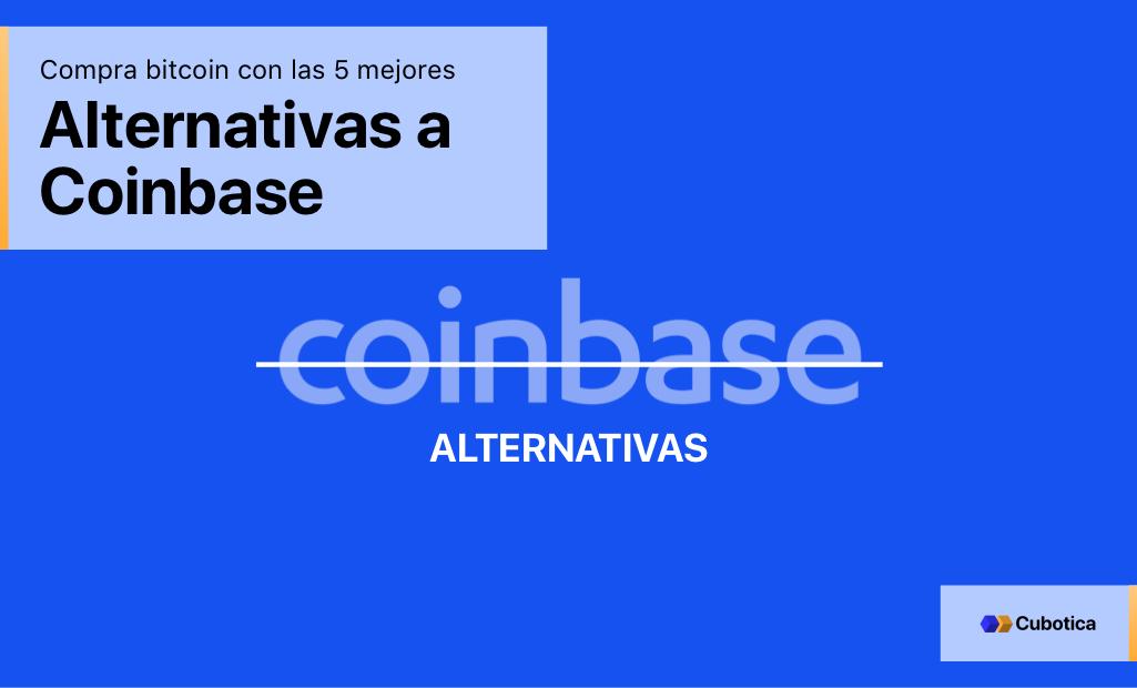 Las 5 mejores alternativas a Coinbase para comprar bitcoin