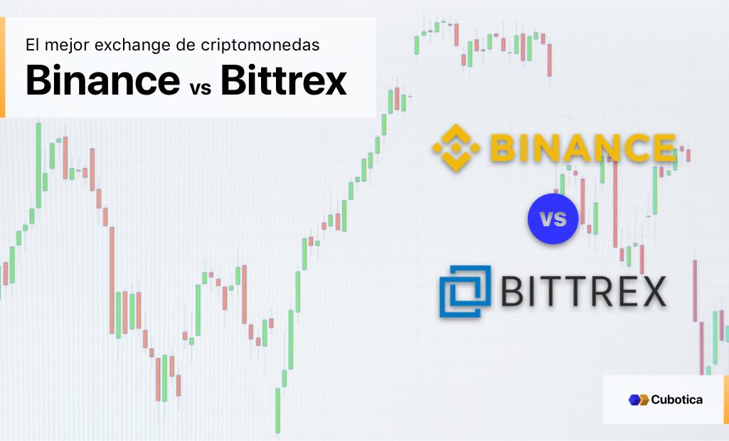 BINANCE o BITTREX: ¿Cuál es el mejor exchange de criptomonedas?