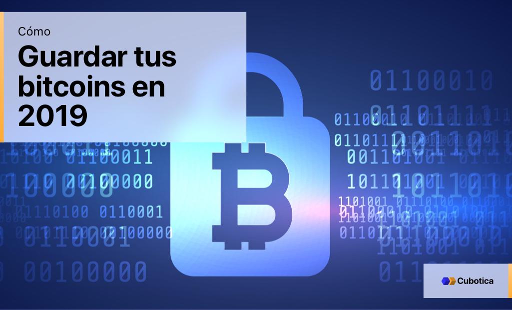 Cómo guardar tus bitcoin [2019]