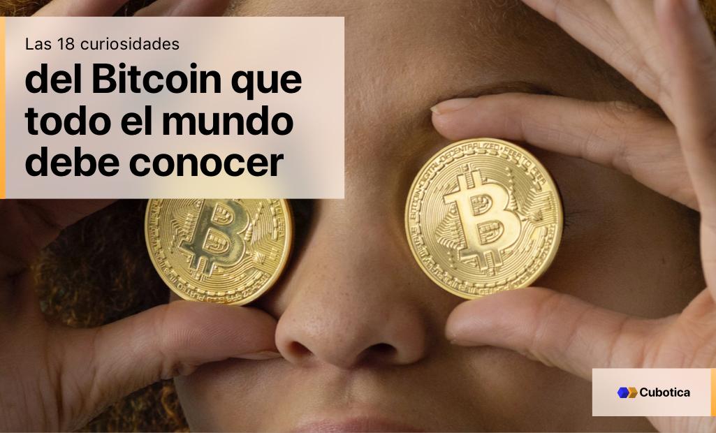 Las 18 curiosidades del Bitcoin que todo el mundo debe conocer