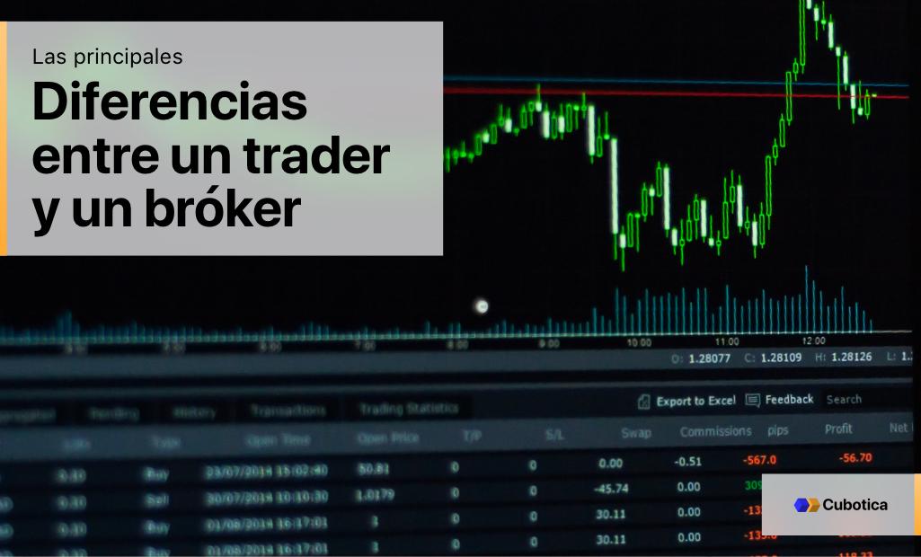 Las principales diferencias entre un trader y un bróker