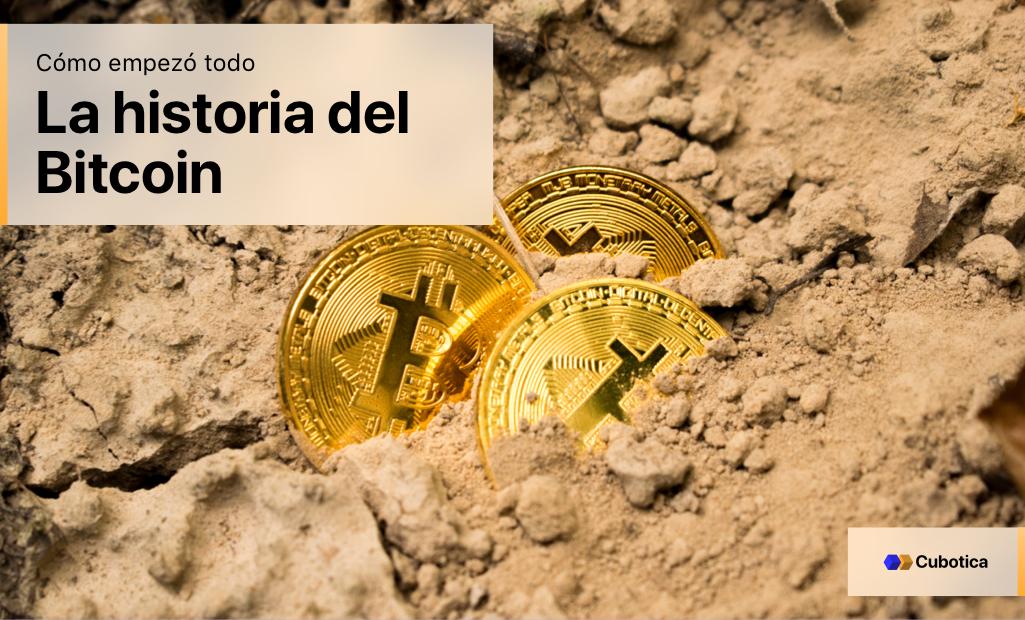 La historia del bitcoin - Cómo empezó todo