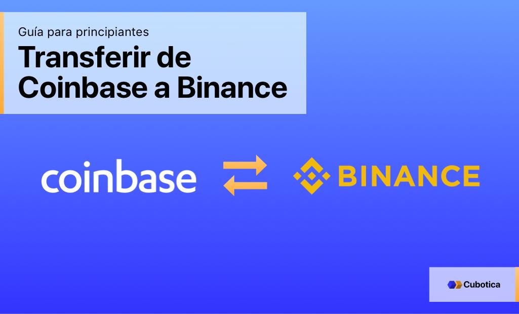 Transferir de Coinbase a Binance: Guía para Principiantes