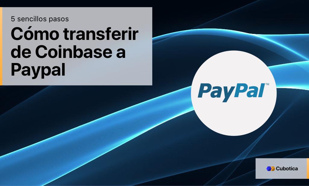 Cómo transferir de Coinbase a Paypal (5 sencillos pasos)